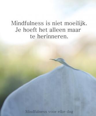 Mindfulness is niet moeilijk