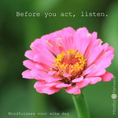 luister voordat je actie onderneemt
