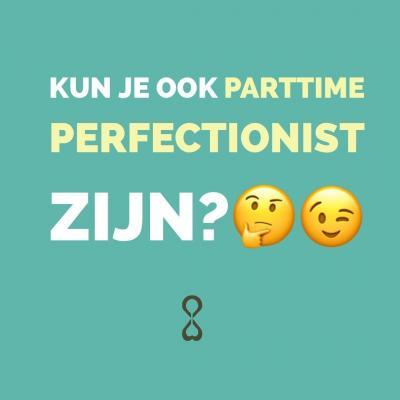 parttime perfectionist