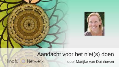 Mindfulness meditatie door Marijke van Duinhoven