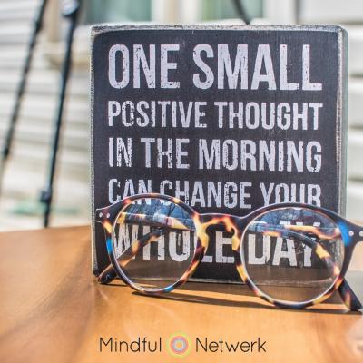 Een positieve gedachte verandert je dag